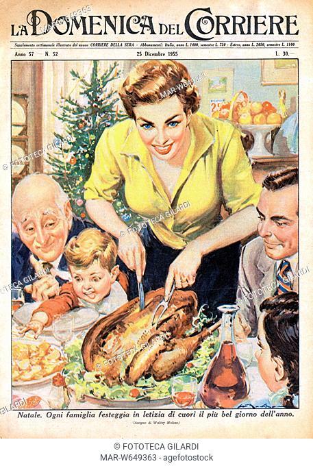 NATALE 'Ogni famiglia festeggia in letizia di cuori il più bel giorno dell'anno' illustrazione di Walter Molino , Domenica del Corriere 25 dicembre 1955