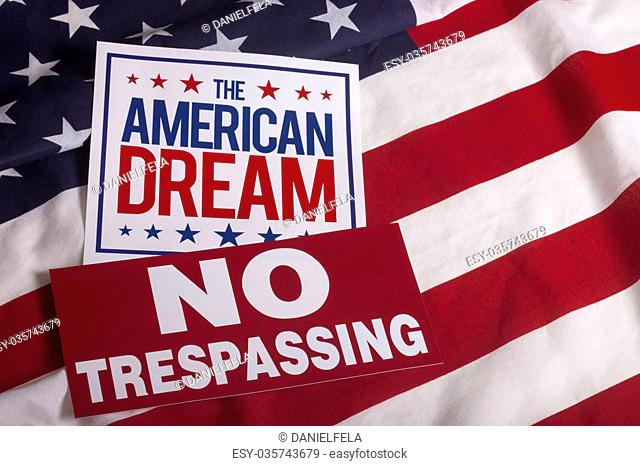 The American Dream No trespassing sign from on US flag