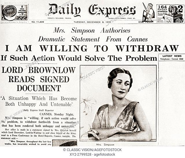 """Front page story from The Daily Express of December 8th, 1936 issuing a statement from Mrs. Simpson offering to """""""" withdraw from a situation that has been..."""