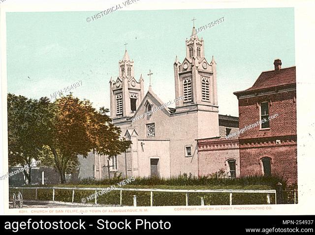 Church of San Felipo, Albuquerque, N. M. Detroit Publishing Company postcards 6000 Series. Date Issued: 1898 - 1931 Place: Detroit Publisher: Detroit Publishing...