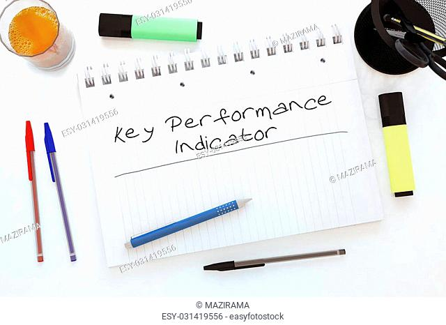 Key Performance Indicator - handwritten text in a notebook on a desk - 3d render illustration