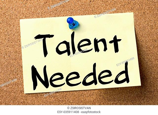 Talent Needed - adhesive label pinned on bulletin board