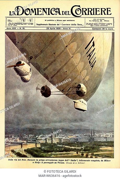 Umberto NOBILE (1885-1978) Il dirigibile 'Italia', sulla rotta per il Polo Nord, sorvola la città di Vienna. Disegno di Achille Beltrame per la copertina de 'La...