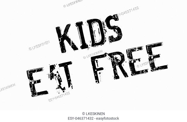 Kids Eat Free rubber stamp. Grunge design with dust scratches. Effects can be easily removed for a clean, crisp look. Color is easily changed