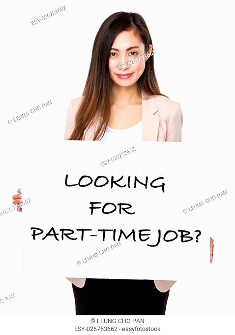 Businesswoman holding a board showing with looking for part-time job phrases