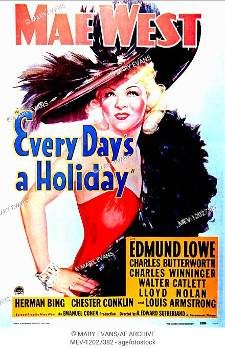 Mae West Characters: Peaches O'Day Film: Every Day's A Holiday (1939) Director: A. Edward Sutherland 18 April 1937