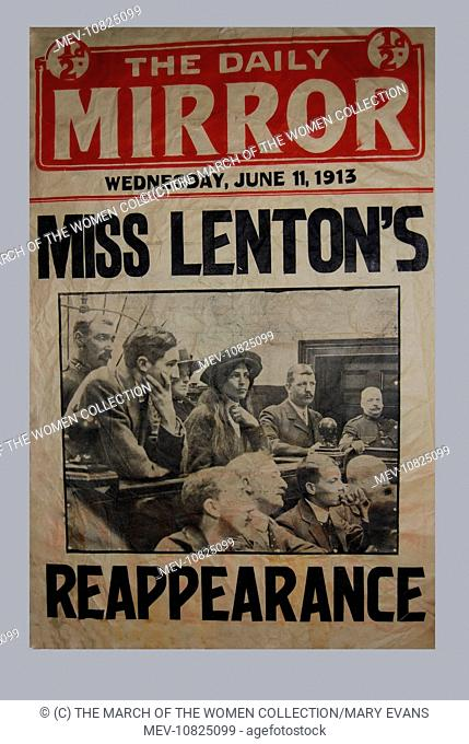 A newspaper placard dated Wednesday, June 11, 1913, with the headline, 'Miss. Lenton's Reappearance.' Lilian Lenton (1891-1972) was arrested under the name 'May...