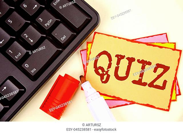 Word writing text Quiz. Business concept for Short Tests Evaluation Examination to quantify your knowledge written Sticky Note paper plain background Marker and...
