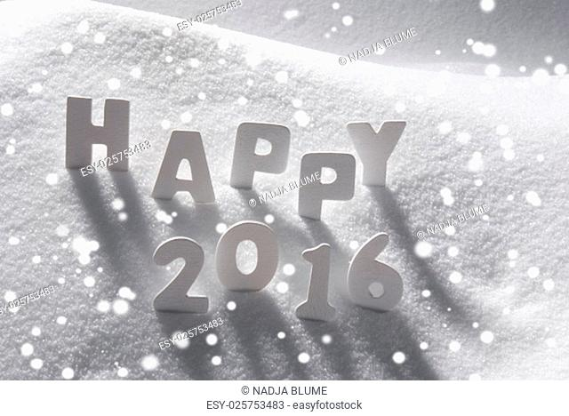 White Wooden Letters Building English Text Happy 2016 Snow And Snowy Scenery With Snowfalkes. Christmas Atmosphere. Christmas Background Or Christmas Card For...