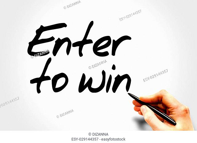 Hand writing Enter to win, business concept