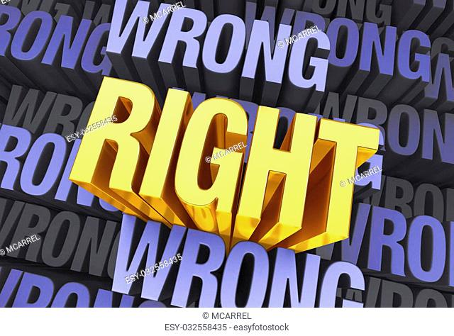 "A bright, gold, """"RIGHT"""" arises to stand above a muted background consisting of the word """"WRONG"""" repeated many times at different depths"