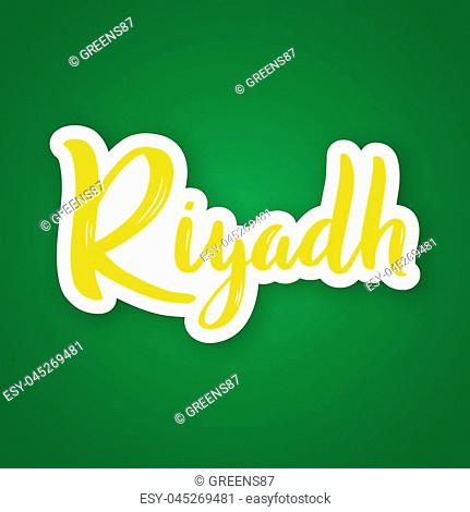 Riyadh - hand drawn lettering phrase. Sticker with lettering in paper cut style. Vector illustration