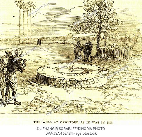 Military and munity mutiny views The Well at Cawnpore as it was in 1860 ; Kanpur ; Uttar Pradesh ; India