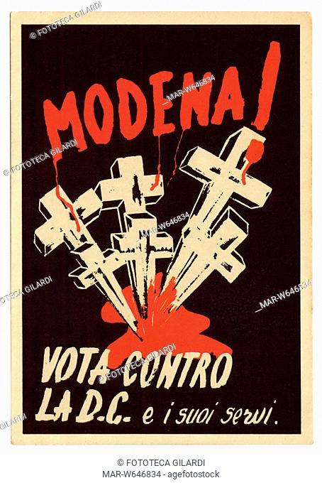 ELEZIONI politiche 'Modena! Vota contro la D.C e i suoi servi'. Cartolina di propaganda contro il governo in carica della Democrazia Cristiana