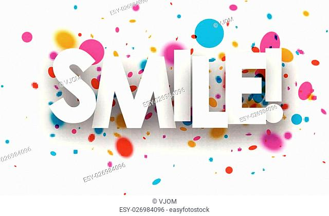 Smile paper poster with color drops. Vector illustration