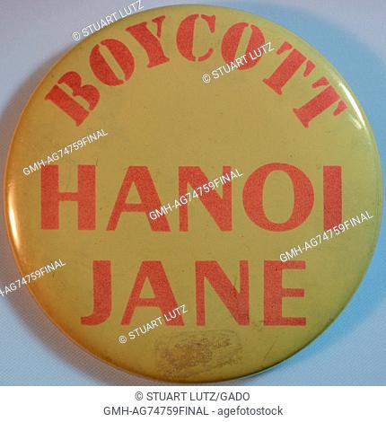 A Vietnam War era protest pin that reads 'Boycott Hanoi Jane', it was created as a reaction to American actress Jane Fonda's visit with opposing forces during...