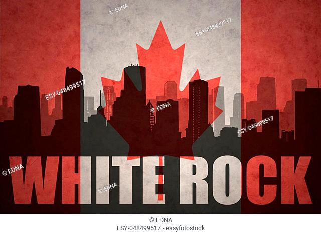 abstract silhouette of the city with text White Rock at the vintage canadian flag background
