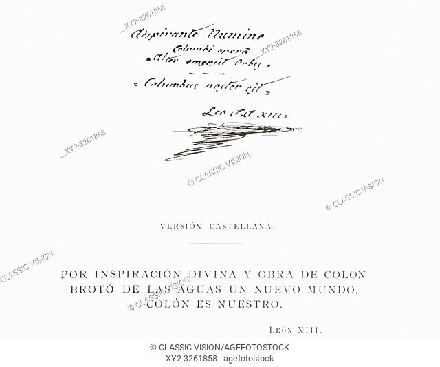 Text and signature of Pope Leo XIII, written on the 400 year anniversary of Columbus's discovery of America in 1492. Written in Latin it translates thus