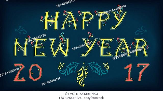 Happy new year 2017. Artistic delicate font. Floral decor. Greeting vintage card. Vector illustration. EPS 8