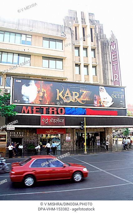Bollywood cinema hall Metro theatre ; Dhobi Talao ; Vasudev Balwant Phadke Chowk ; Marine Lines ; Bombay Mumbai ; Maharashtra ; India NO MR