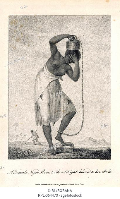 A negro slave 'A Female Negro Slave with a Weight chained to her Ancle'. Image taken from Narrative of a five years expedition against the revolted Negroes of...