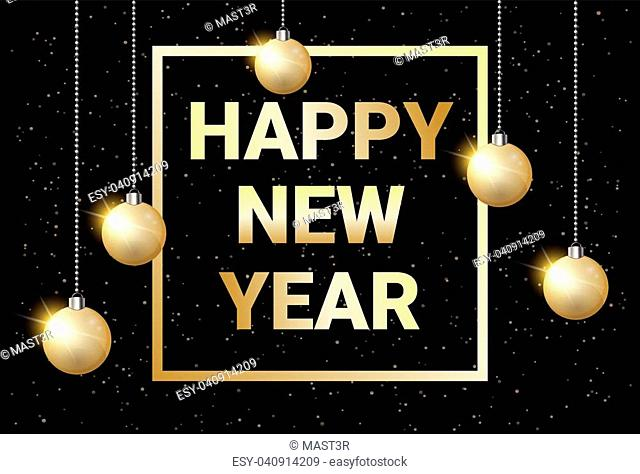 Happy New Year Golden Text On Black Glowing Background With Sniny Christmas Balls Vector Illustration