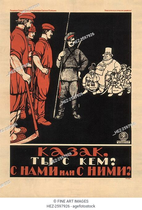 Cossack! Which side are you on? Are you with us or with them?, 1920. Found in the collection of the Russian State Library, Moscow